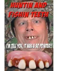 "Billy Bob Teeth - "" Huntin-Teeth"""