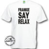 Frankie Says Relax T Shirt
